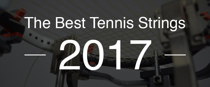 The Best Tennis Strings for 2017