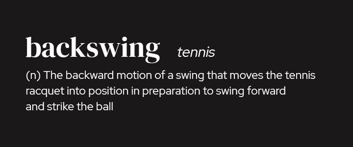 Backswing in Tennis