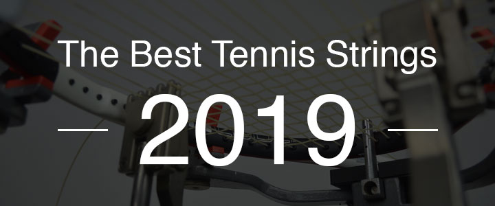 The Best Tennis Strings 2019