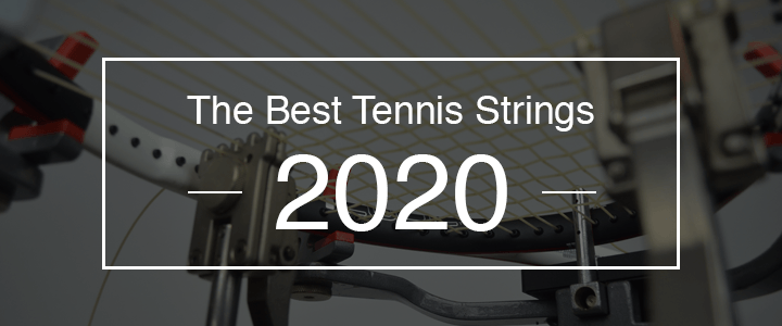 The Best Tennis Strings 2020