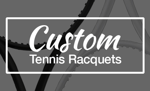 Custom Tennis Racquets