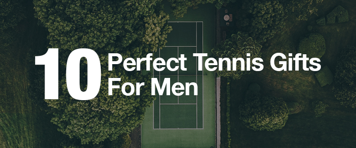 Tennis Gifts for Him