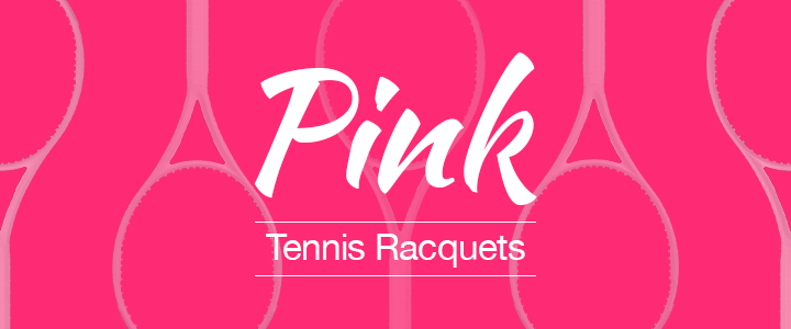 Pink Tennis Racquets