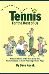Tennis for the Rest of Us by Dave Kocak