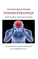 Tennis Strategy: How to Beat Any Player by Grant Grinnell